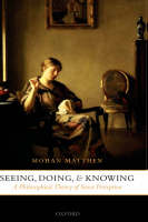Seeing, Doing, and Knowing: A Philosophical Theory of Sense Perception (Hardback)