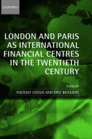 London and Paris as International Financial Centres in the Twentieth Century (Hardback)