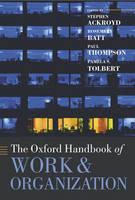 The Oxford Handbook of Work and Organization - Oxford Handbooks (Hardback)
