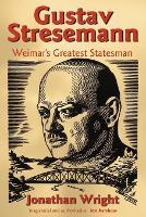Gustav Stresemann: Weimar's Greatest Statesman (Paperback)
