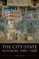 The City-State in Europe, 1000-1600: Hinterland, Territory, Region (Hardback)