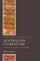 Australian Literature: Postcolonialism, Racism, Transnationalism - OXFORD STUDIES IN POSTCOLONIAL LITERATURES (Paperback)