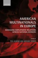 American Multinationals in Europe: Managing Employment Relations Across National Borders (Hardback)