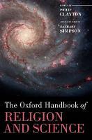 The Oxford Handbook of Religion and Science - Oxford Handbooks (Hardback)
