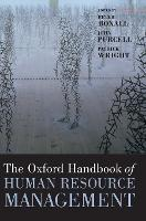 The Oxford Handbook of Human Resource Management - Oxford Handbooks (Hardback)
