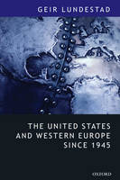 "The United States and Western Europe Since 1945: From ""Empire"" by Invitation to Transatlantic Drift (Paperback)"