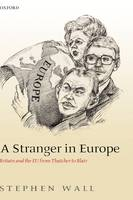 A Stranger in Europe: Britain and the EU from Thatcher to Blair (Hardback)