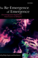 The Re-Emergence of Emergence: The Emergentist Hypothesis from Science to Religion (Hardback)