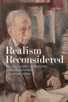 Realism Reconsidered: The Legacy of Hans Morgenthau in International Relations (Paperback)