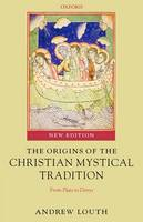 The Origins of the Christian Mystical Tradition: From Plato to Denys (Paperback)