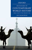 A Dictionary of Contemporary World History: From 1900 to the Present Day (Hardback)