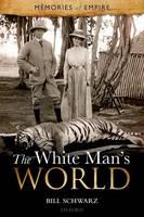 The White Man's World - Memories Of Empire (Hardback)
