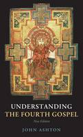 Understanding the Fourth Gospel (Hardback)