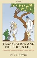 Translation and the Poet's Life: The Ethics of Translating in English Culture, 1646-1726 (Hardback)
