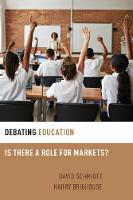 Debating Education: Is There a Role for Markets? - Debating Ethics (Paperback)