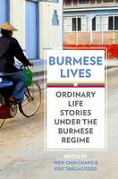 Burmese Lives: Ordinary Life Stories Under the Burmese Regime (Paperback)