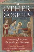 The Other Gospels: Accounts of Jesus from Outside the New Testament (Paperback)