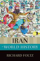 Iran in World History - New Oxford World History (Hardback)