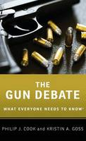 The Gun Debate: What Everyone Needs to Know (R) - What Everyone Needs To Know (R) (Hardback)