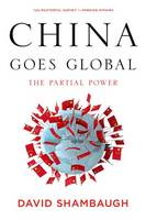 China Goes Global: The Partial Power (Paperback)
