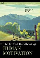 The Oxford Handbook of Human Motivation - Oxford Library of Psychology (Paperback)