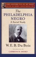 The Philadelphia Negro (The Oxford W. E. B. Du Bois) (Paperback)