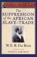The Suppression of the African Slave-Trade to the United States of America (The Oxford W. E. B. Du Bois) (Paperback)