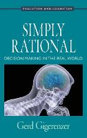 Simply Rational: Decision Making in the Real World - Evolution and Cognition Series (Hardback)