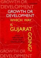 Growth or Development: Which Way is Gujarat Going (Hardback)