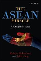The ASEAN Mircale: A Catalyst for Peace (Hardback)