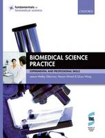 Biomedical Science Practice: Experimental and Professional Skills - Fundamentals of Biomedical Science (Paperback)
