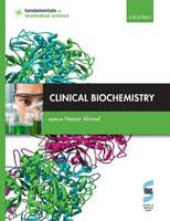 Clinical Biochemistry - Fundamentals of Biomedical Science (Paperback)
