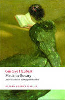 Madame Bovary: Provincial Manners - Oxford World's Classics (Paperback)