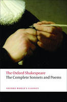 The Complete Sonnets and Poems: The Oxford Shakespeare - Oxford World's Classics (Paperback)