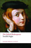 Twelfth Night, or What You Will: The Oxford Shakespeare - Oxford World's Classics (Paperback)