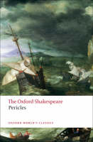 Pericles: The Oxford Shakespeare - Oxford World's Classics (Paperback)