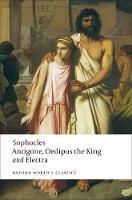 Antigone: Antigone; Oedipus the King; Electra WITH Oedipus the King