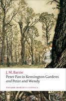 Peter Pan in Kensington Gardens / Peter and Wendy - Oxford World's Classics (Paperback)