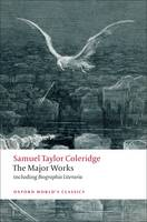 Samuel Taylor Coleridge - The Major Works - Oxford World's Classics (Paperback)