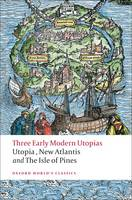 Three Early Modern Utopias: Thomas More: Utopia / Francis Bacon: New Atlantis / Henry Neville: The Isle of Pines - Oxford World's Classics (Paperback)