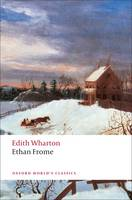 Ethan Frome - Oxford World's Classics (Paperback)