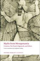 Myths from Mesopotamia: Creation, The Flood, Gilgamesh, and Others - Oxford World's Classics (Paperback)