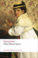 What Maisie Knew - Oxford World's Classics (Paperback)