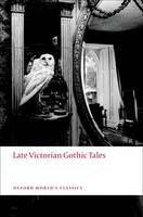 Late Victorian Gothic Tales - Oxford World's Classics (Paperback)