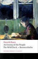 An Enemy of the People, The Wild Duck, Rosmersholm - Oxford World's Classics (Paperback)