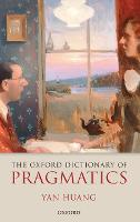 The Oxford Dictionary of Pragmatics (Hardback)