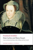 Don Carlos and Mary Stuart - Oxford World's Classics (Paperback)
