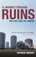 A Journey Through Ruins: The Last Days of London (Paperback)