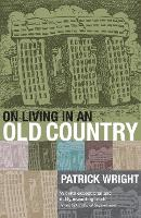 On Living in an Old Country: The National Past in Contemporary Britain (Paperback)