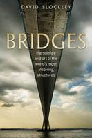 Bridges: The Science and Art of the World's Most Inspiring Structures (Hardback)